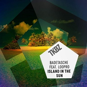 BADETASCHE FEAT. LOOPRO - ISLAND IN THE SUN